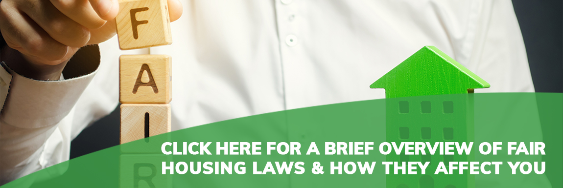 Click here for A brief overview of fair housing laws & How they affect you