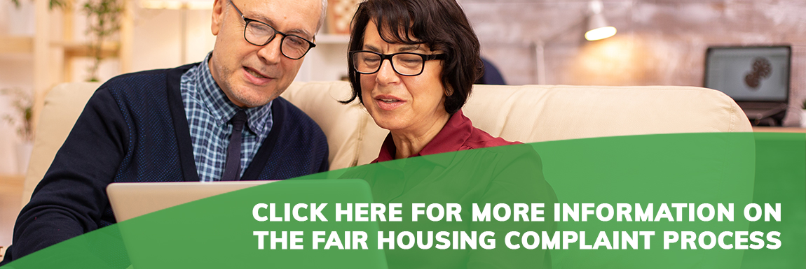 Click Here For more information on the Fair Housing complaint process