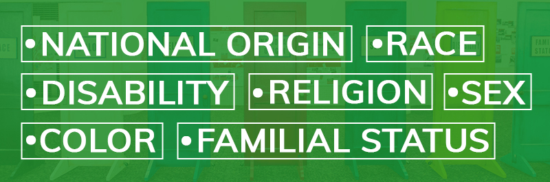 national Origin, Race, Disability, Religion, Sex, Color, Familial Status