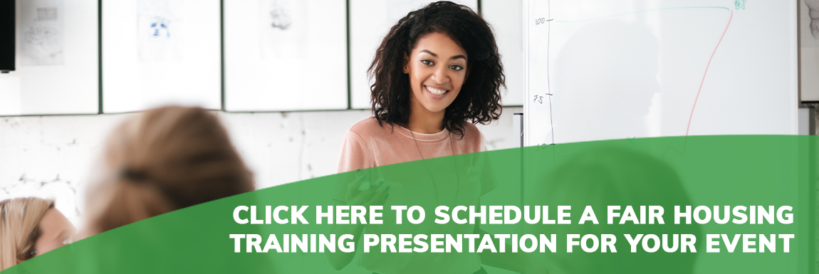 Click here to schedule a fair housing training presentation for your event